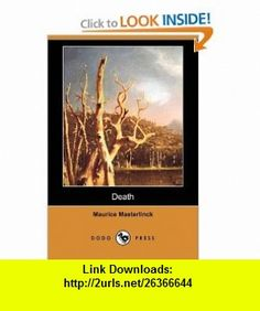 Death (Dodo Press) (9781409910862) Maurice Maeterlinck, Alexander Teixeira de Mattos , ISBN-10: 1409910865  , ISBN-13: 978-1409910862 ,  , tutorials , pdf , ebook , torrent , downloads , rapidshare , filesonic , hotfile , megaupload , fileserve
