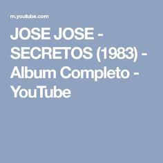 JOSE JOSE - SECRETOS (1983) - Album Completo - YouTube