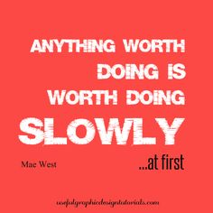 Mae West had a few good quotes up her sleeve. This is one of them.