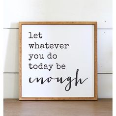 Be Enough Sign