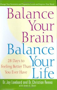 Balance Your Brain, Balance Your Life: 28 Days to Feeling Better Than You Ever Have by Dr. Jay Lombard http://www.amazon.com/dp/0471374229/ref=cm_sw_r_pi_dp_VBfQub0F4GX2Q