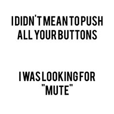 ROFLOL!!!!!!!!! (I can't stand it! The woman whose Pin page this is has a HILARIOUS funny bone!!!! LOL!