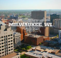 Where the locals eat and drink in Milwaukee - even I haven't been to some of these spots