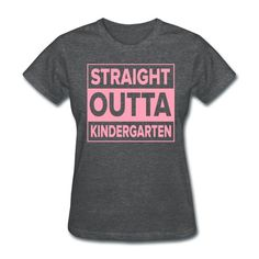 Straight Outta Kindergarten Light PINK FLAT / Last Day of School - Women's T-Shirt