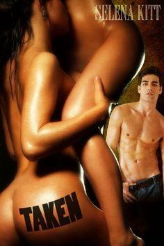 Taken (An Erotic Menage Romance) by Selena Kitt. $0.99
