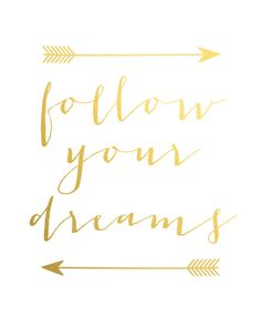 Gold Foil Print Quote Poster Gold Follow Your Dreams by ArteeCor