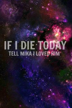 MIKATASTIC - Yes make sure to tell Mika!