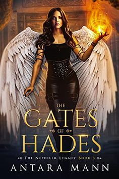 Amazon.com: The Gates of Hades (The Nephilim Legacy Book 3) eBook : Mann, Antara: Kindle Store Gate Of Hades, Antara, Fantasy Books, Gates, Indie Books, Stuck In The Middle, Dangerous Woman, Free Books, Kindle