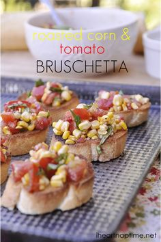 Roasted corn & Tomato Bruschetta ...make in less than 10 minutes! #appetizer #recipe