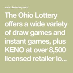 The Ohio Lottery offers a wide variety of draw games and instant games, plus KENO at over 8,500 licensed retailer locations across the State of Ohio. Online Tickets, Ohio, Draw, Games, Columbus Ohio, To Draw, Sketches, Gaming, Painting