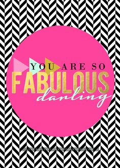 You Are Fabulous 5x7 Printable LWP COPY2 You Are Fabulous :: Memorable Words Monday :: Laura Winslow Photography
