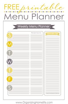 Free Menu Planner! Great website for organization!!  http://www.organizinghomelife.com/wp-content/uploads/2013/10/Weekly-Menu-Planner-Yellow-and-Gray.pdf