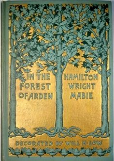 """1899 ~ """"In the Forest of Arden"""" by Hamilton Wright Mabie (1846-1916)…                                                                                                                                                                                 More"""