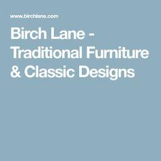 Birch Lane - Traditional Furniture & Classic Designs