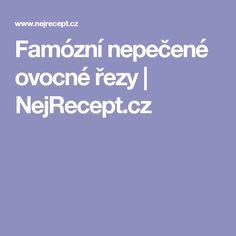 Famózní nepečené ovocné řezy | NejRecept.cz