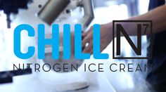 ChillN Nitrogen Ice Cream