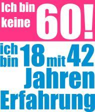 60. Geburtstagsshirt: ich bin keine 60 jahre