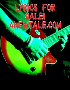 All Lyrics found on Stu Leventhal's A New Tale Website are for sale. They were written to be performed. Singers, bands, agents contact: anewtale191@live.com for details. Do not see what you like we will create an original song for you!