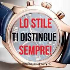 Ci vuole stile nella vita! Ti distingue, ti fa riconoscere, apprezzare e forse invidiare! Cazzi loro...  Tu hai stile?  tonylocorriere.org