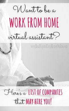 Want to be a work at home virtual assistant? Here is a list of several companies that may hire you. I am not a VA, but love that I can be a work at home Mom!