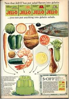 Now that Jell-O Has Put Salad Flavors in Gelatin...you can put anything into gelatin salads. 1965  But why would you?