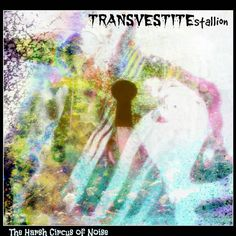 the Harsh Circus of Noise ( Noise Erotica mix ) by TRANSVESTITEstallion - the experimental dada Electro ART Noise Glitch Band, released 15 November 2011 Fluxus Art, Glitch, Mixed Media Art, Erotica, Cover Art, Futuristic, Surrealism, Mystery, Deviantart