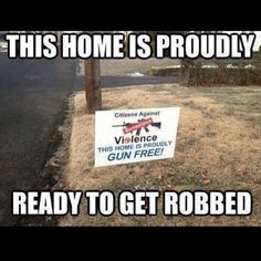 What will be more funny is when this house is on the news and the picture of the house includes this sign in the background. Sounds like something FOXNEWS would do lol!