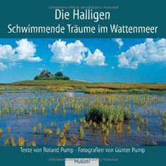 Die Halligen: Schwimmende Träume im Wattenmeer von Roland Pump, http://www.amazon.de/dp/3898765164/ref=cm_sw_r_pi_dp_4ii0rb14F2W17
