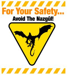 For your safety, please avoid the Nazgul. Thank you, and enjoy your day in Middle-Earth!