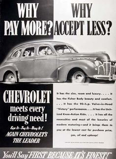 1941 Chevrolet Deluxe Sedan vintage ad. Why Pay More? Why Accept Less? Chevrolet meets every driving need! Eye it. Try it. Buy it. With 90 h.p. Valve in Head Victory performance!