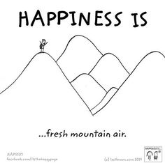 Happiness is fresh mountain air.