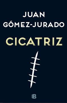 Cicatriz - Juan Gómez Jurado