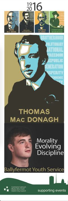 1916 Easter Rising Centenary Banners, Ballyfermot Youth Service, featuring Thomas Mac Donagh. #civicmedia2016