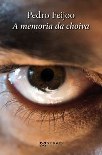 A memoria da choiva-Pedro Feijoo-Ficha de libro   Editorial Xerais