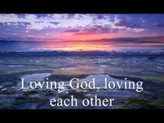 Loving God Loving Each Other -Gaither Vocal Band
