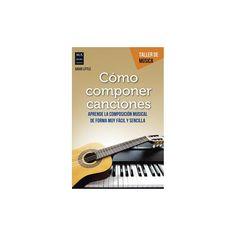Cómo componer canciones / How to songwriting : Aprende La Composición Musical De Forma Muy