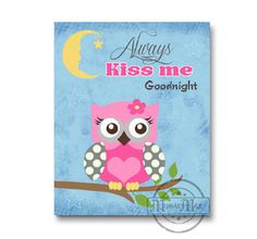 Nursery Art - Owl Nursery - Owl Print - wall art , Girl  Woodland Owl Nursery Art, Always kiss me goodnight - Nursery Decor