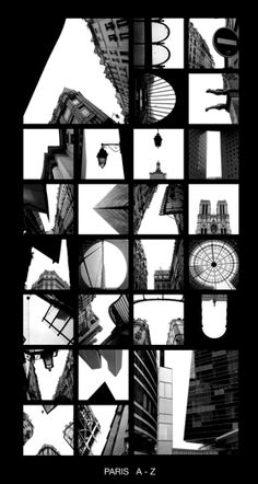 ALPHATECTURE Peter Defty Paris  I like the way they have used images to create the letters of the alphabet.