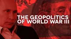 The Geopolitics of World War III Published on Sept 11, 2014 The real reason Russia and Syria are being targeted right now. http://youtu.be/TC3tINgWfQE