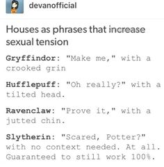 As a slytherin I can testify that that works