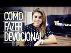 COMO FAZER DEVOCIONAL - Val Gonçalves - YouTube