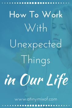 How to Work with Unexpected Things in Our Life - Sometimes we expect life to have its normal course. Without thinking that we have no control of it. Certainly, things in life happen for a reason and sometimes we cannot understand why.  That was the experience of Job, a righteous man before God.  But in his life, unexpected things happened to him, with a great purpose. He was tested. Heavily tested. http://www.atinymixof.com/encouragement/how-to-work-with-unexpected-things-in-our-life/