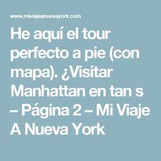 He aquí el tour perfecto a pie (con mapa). ¿Visitar Manhattan en tan s – Página 2 – Mi Viaje A Nueva York