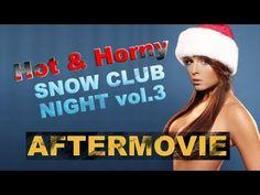 Hot & Horny | Snow Club Night vol.3 | Aftermovie