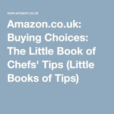 Amazon.co.uk: Buying Choices: The Little Book of Chefs' Tips (Little Books of Tips)