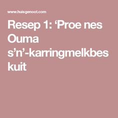 Resep 'Proe nes Ouma s'n'-karringmelkbeskuit Rusk Recipe, Cinnamon Rolls, Coffee Shop, Biscuits, Bakery, Recipies, Deserts, Food And Drink, Cooking Recipes