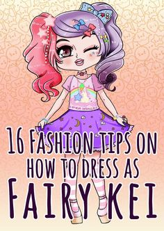 16 Fashion tips on how to dress as Fairy Kei - Make yourself Kawaii with this awesome Japanese fashion inspired style from Akihabara: Fairy Kei - http://ninjacosmico.com/16-fashion-tips-how-to-dress-fairy-kei/