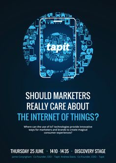 Should marketers really care about the Internet of Things? Thursday 25 June 1410 - 1435 Discovery Stage Hosted by TAPIT Lions International, International Festival, Online Web, Ads, Advertising Poster, Co Founder, Cannes, Event Design, Discovery