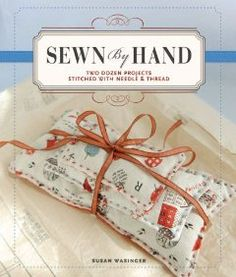 Sewn by Hand: Two Dozen Projects Stitched with Needle & Thread: Susan Wasinger: 9781600596681: Amazon.com: Books