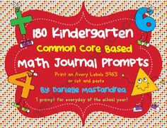 180 Kindergarten Common Core Based Math Journal Prompts. Like this idea to help develop math vocabulary and skills.